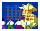 Thuyết trình: Công ty chứng khoán và hoạt động của công ty chứng khoán trên thị trường chứng khoán Việt Nam