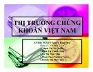 Thuyết trình: Thị trường chứng khoán Việt Nam