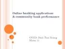 Thuyết trình: Online banking applications & community bank performance