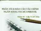 Thuyết trình: Phân tích báo cáo tài chính ngân hàng Techcombank