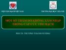 Bài giảng Một số thăm dò không xâm nhập trong cấp cứu tim mạch - PGS.TS. Trương Thanh Hương