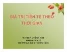Bài giảng Giá trị tiền tệ theo thời gian - Nguyễn Quỳnh Anh