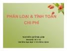 Bài giảng Phân loại & tính toán chi phí - Nguyễn Quỳnh Anh