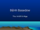 Bài giảng Bệnh Basedow