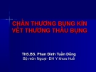 Bài giảng Chân thương bụng kín vết thương thấu bụng - ThS.BS. Phan Đình Tuấn Dũng