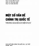 Một số vấn đề chính trị quốc tế trong giai đoạn hiện nay: Phần 2 - PGS.TS. Nguyễn Hoàng Giáp (chủ biên)
