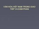 Bài thuyết trình Văn hóa Việt Nam trong giao tiếp và đàm phán