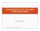 Bài giảng Dị ứng thuốc và các tác dụng không mong muốn - Ths. Phan Thị Hoa