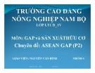 Chuyên đề: ASEAN GAP (P2) - CĐ Nông nghiệp Nam Bộ