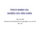 Bài giảng Trách nhiệm của nghiên cứu viên chính - Trần Tịnh Hiền