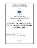 Tiểu luận nghiệp vụ ngân hàng thương mại: Cho vay du học tại ngân hàng thương mại cổ phần Phương Nam