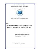 Tiểu luận quản trị marketing: Kế hoạch Marketing cho trung tâm Anh văn Hội Việt Mỹ trong năm 2014