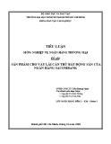 Tiểu luận nghiệp vụ ngân hàng thương mại: Sản phẩm cho vay lãi cấn trừ bất động sản của ngân hàng Sacombank