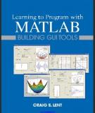 Ebook Learning to program with Matlab Building GUI Tools