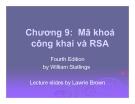 Bài giảng Chương 9: Mã khoá công khai và RSA