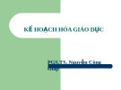 Bài giảng Kế hoạch hóa giáo dục - PGS.TS. Nguyễn Công Giáp