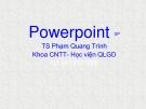 Bài giảng Powerpoint - TS Phạm Quang Trình