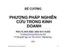 Đề cương Phương pháp nghiên cứu trong kinh doanh - PGS,TS, Nhà báo. Đào Duy Huân