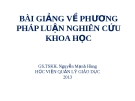 Bài giảng Phương pháp luận nghiên cứu khoa học - GS.TSKH. Nguyễn Mạnh Hùng