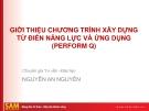 Bài giảng Giới thiệu chương trình xây dựng từ điển năng lực và ứng dụng (Perform Q) - Nguyễn An Nguyên