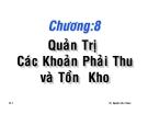 Bài giảng Chương 8: Quản trị các khoản phải thu và tồn kho - TS. Nguyễn Văn Thuận
