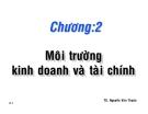 Bài giảng Chương 2: Môi trường kinh doanh và tài chính - TS. Nguyễn Văn Thuận