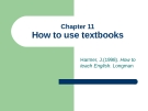Lecture Chapter 11 How to use textbooks