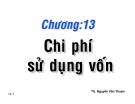 Bài giảng Chương 13: Chi phí sử dụng vốn - TS. Nguyễn Văn Thuận