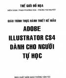 Giáo trình Thực hành thiết kế mẫu Adobe Illustrator CS4 dành cho người tự học: Phần 1 - Nxb. Giao thông vận tải