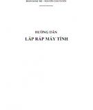 Ebook Hướng dẫn lắp ráp máy tính: Phần 1 - Đoàn Khắc Độ, Nguyễn Cầm Tuyến