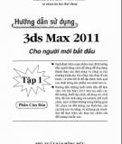 Ebook Hướng dẫn sử dụng 3ds Max 2011 cho người mới bắt đầu - Tập 1: Phần 1 - ThS. Lê Đức Hào, Nam Thuận