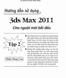 Hướng dẫn sử dụng 3ds Max 2011 cho người mới bắt đầu - Tập 2: Phần 2 - ThS. Lê Đức Hào, Nam Thuận