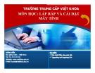 Bài giảng Phần cứng máy tính: Mở đầu - TC Việt Khoa