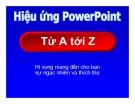 Bài giảng Hiệu ứng Powerpoint từ A tới Z