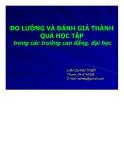 Bài giảng Đo lường và đánh giá kết quả học tập trong các trường cao đẳng đại học - Lâm Qang Thiệp