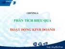 Bài giảng Phân tích hoạt động kinh doanh: Chương 6 - GS.TS. Bùi Xuân Phong
