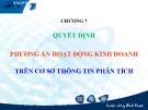 Bài giảng Phân tích hoạt động kinh doanh: Chương 7 - GS.TS. Bùi Xuân Phong