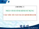 Bài giảng Phân tích hoạt động kinh doanh: Chương 3 - GS.TS. Bùi Xuân Phong