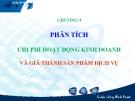 Bài giảng Phân tích hoạt động kinh doanh: Chương 4 - GS.TS. Bùi Xuân Phong