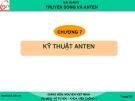 Bài giảng Truyền sóng và anten: Chương 7 - GV. Nguyễn Viết Minh