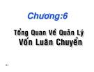 Bài giảng Quản trị tài chính: Chương 6 - TS. Nguyễn Văn Thuận