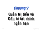 Bài giảng Quản trị tài chính: Chương 7 - TS. Nguyễn Văn Thuận