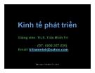 Bài giảng Kinh tế phát triển - ThS. Trần Minh Trí