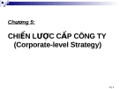 Bài giảng Quản trị kinh doanh - Chương 5: Chiến lược cấp công ty