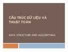 Bài giảng Cấu trúc dữ liệu và thuật toán - Chương 1: Giới thiệu chung