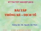 Bài giảng Bài tập thống kê - dịch tễ - BS. Nguyễn Văn Thịnh