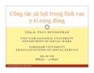 Bài giảng Công tác xã hội trong lĩnh vực y tế cộng đồng - TS. Paul Duong Tran