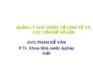 Bài giảng Quản lý nhà nước về kinh tế và các vấn đề xã hội - GVC. Phan Kế Vân