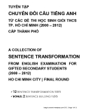 Tuyển tập chuyển đổi câu tiếng Anh từ các đề thi học sinh giỏi THCS