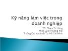 Bài giảng Kỹ năng làm việc trong doanh nghiệp - TS. Phạm Trí Hùng